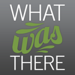 What-was-there
